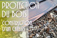 Protection du bois en vue de construction d'un châssis